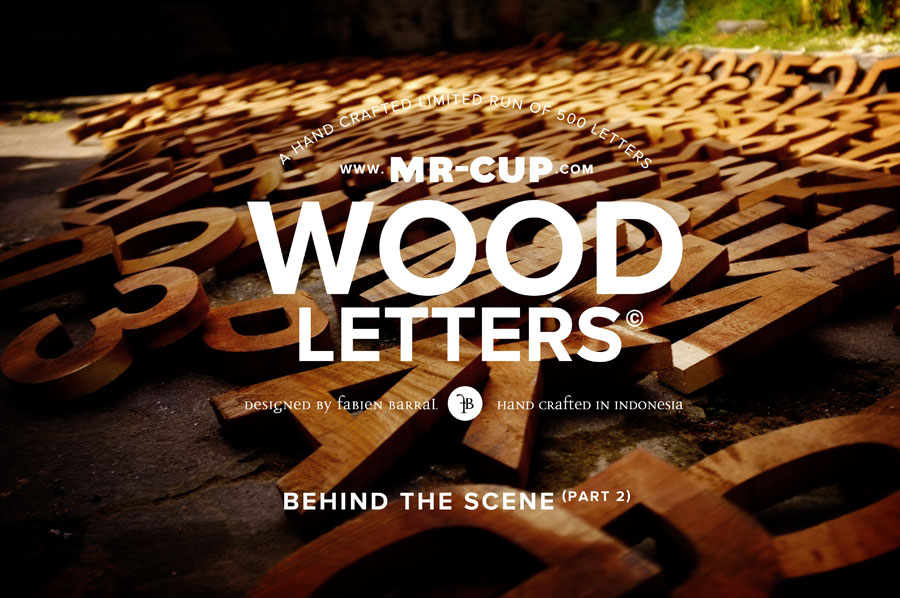 MrCup Helvetica WOOD letters / Behind the scene 2