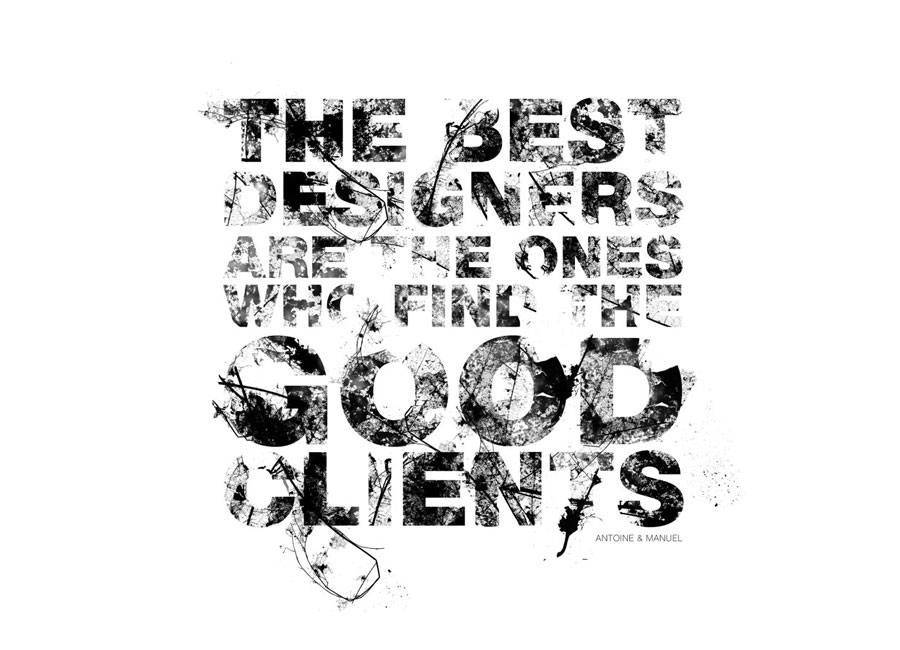 The best designers are the ones who find the good clients by www.mr-cup.com