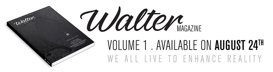 walter magazine available at www.walter-magazine.com