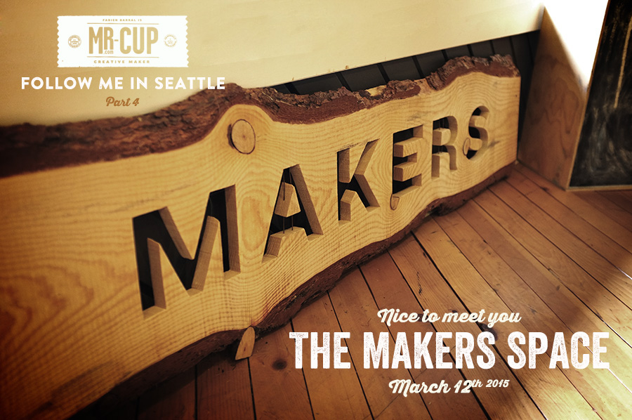 Seattle Coworking The makers space bu www.mr-cup.com